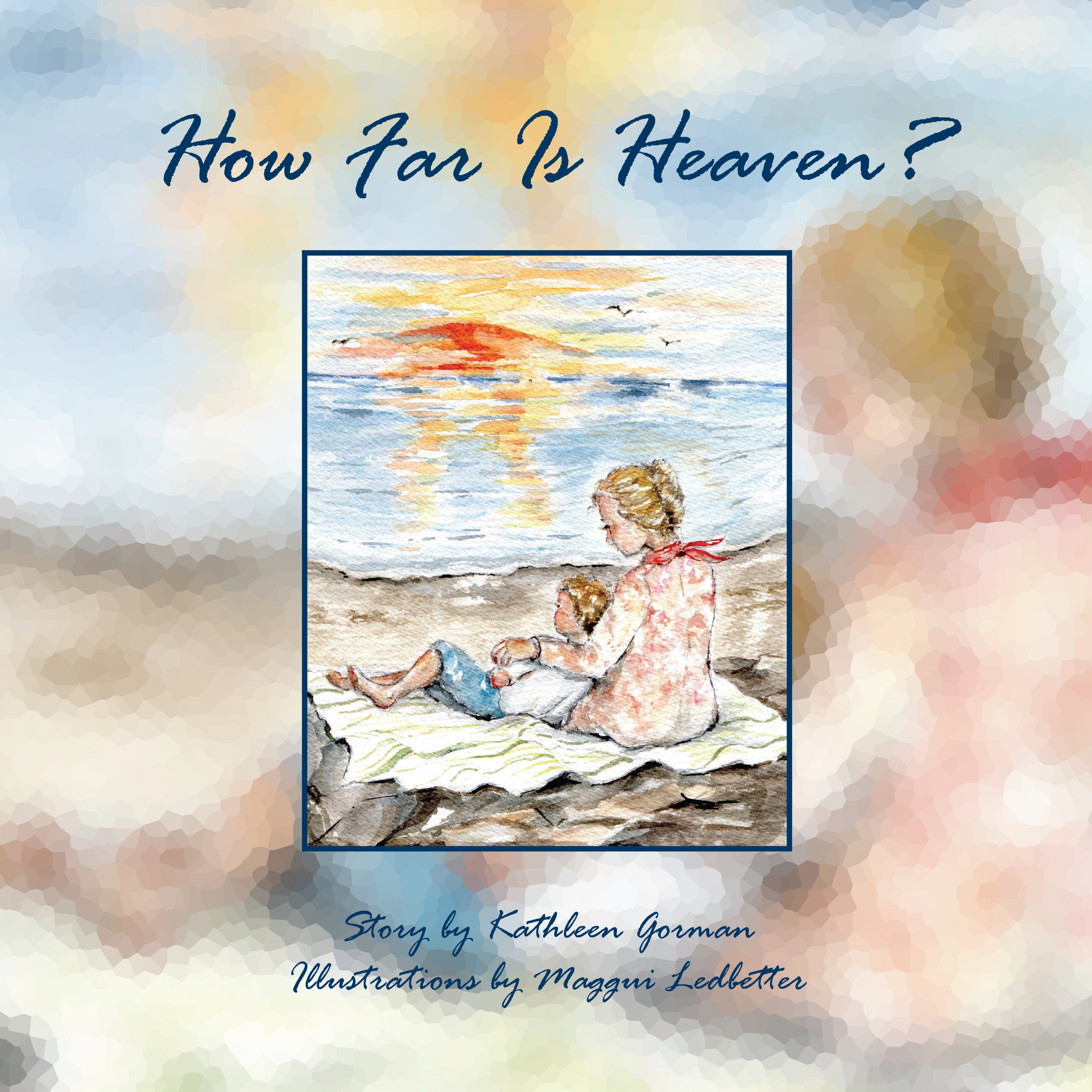 How Far is Heaven - Cover 10x10.indd