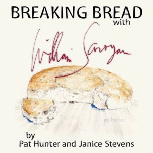 Breaking Bread with William Saroyan, Pat Hunter and Janice Stevens, Heliograph Publishing