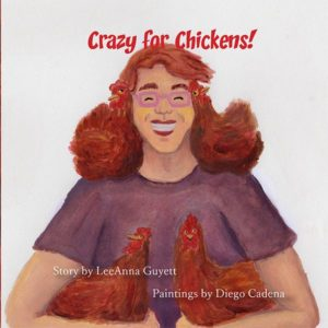 Crazy for Chickens, LeeAnn Guyett, Creative Alternatives Press