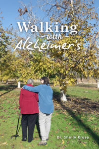 Walking with Alzheimer's, Shelly Kruse, MD, Heliograph Publishing